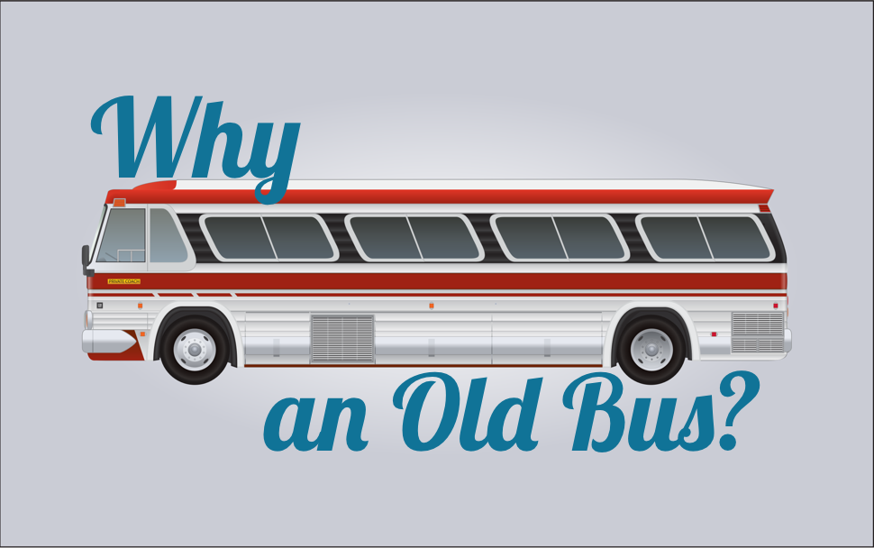 Why an Old Bus?