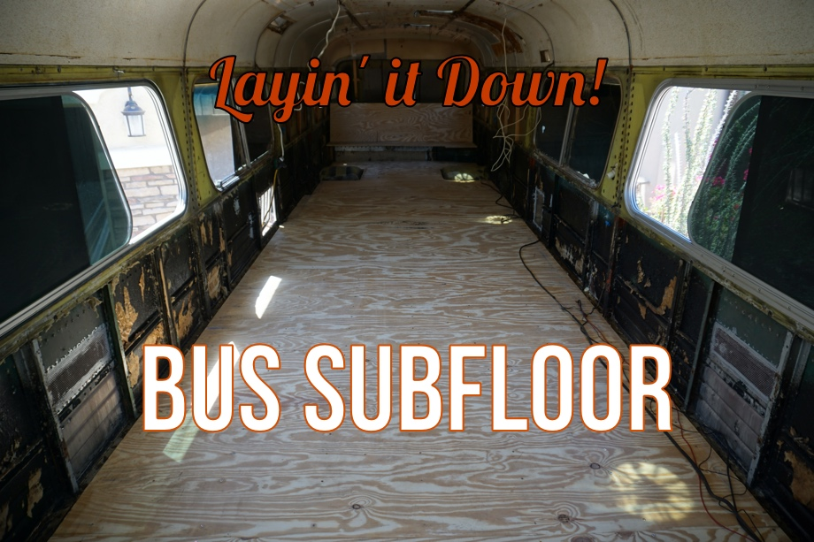 Layin' it Down - Bus Subfloor