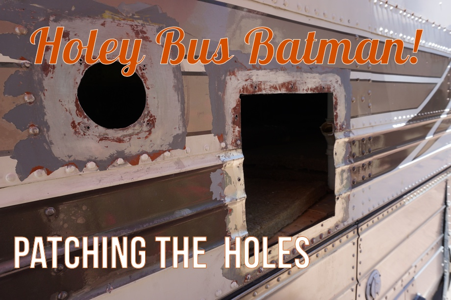 Holey Bus, Batman!   How We Patched Holes in the Aluminum