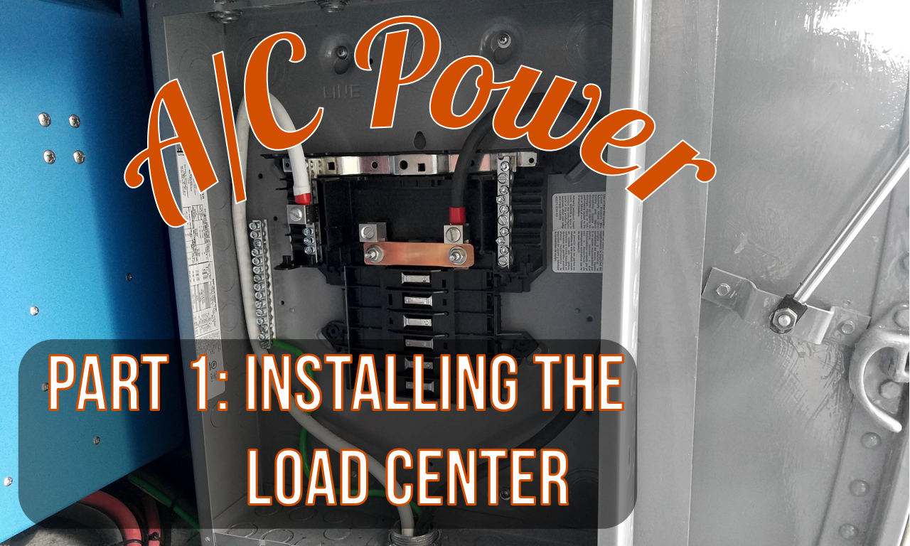 AC Power: Part1 - Installing a 120V Load Center
