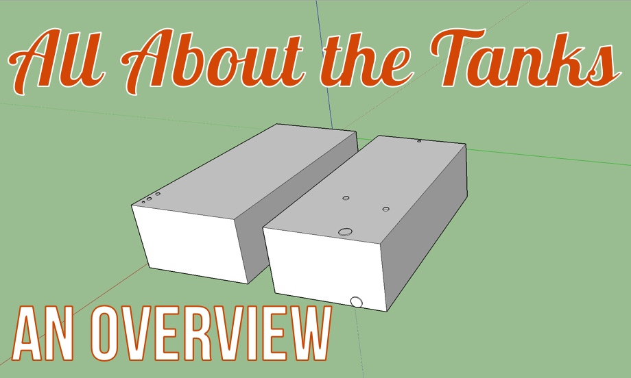 All About the Tanks: An Overview of Our Water Tanks