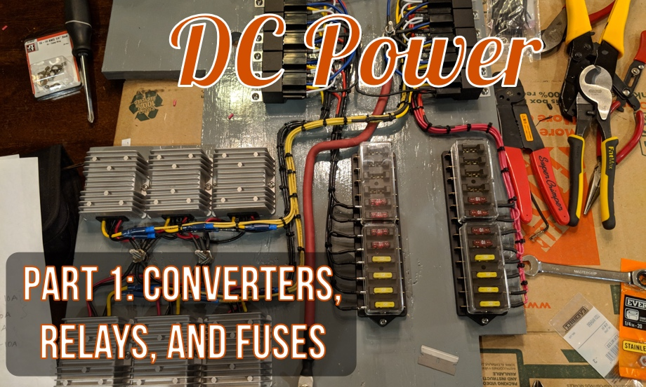 DC Power Part 1: 48V to 12V Converters, Relays, and Fuses