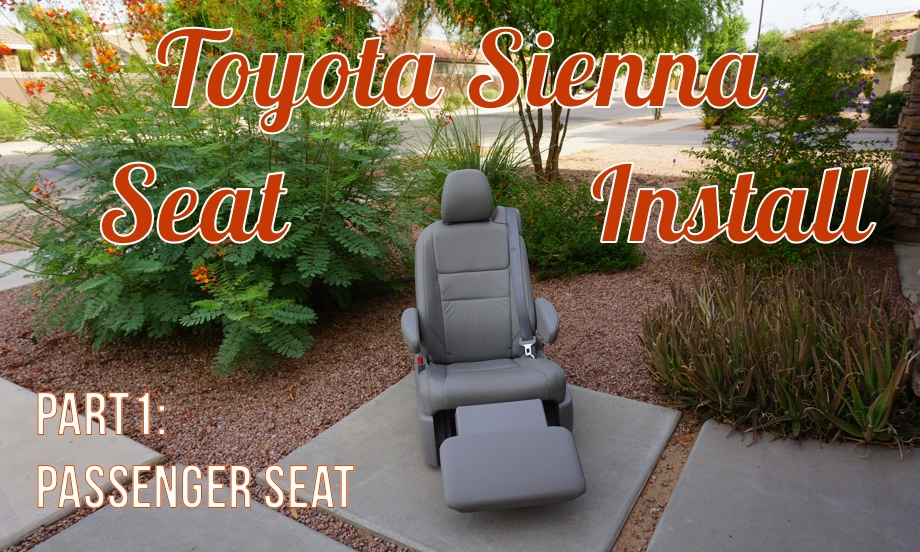 Toyota Sienna Seats in an RV - Part 1: The Passenger Seat