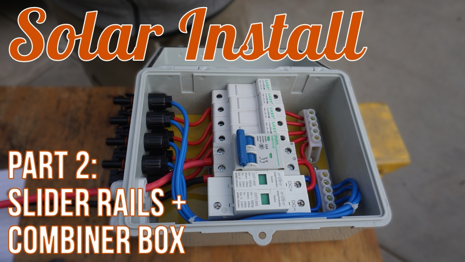 Solar Install:  Part 2 - Mounting the Lower Sliding Rails & Combiner Box