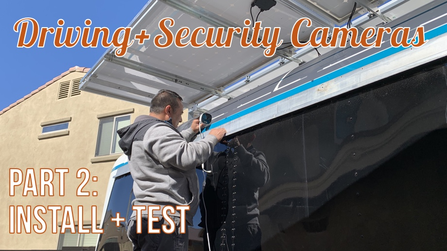 Security & Driving Cameras - Part 2: Mounting and Wiring the Cameras & Initial Performance