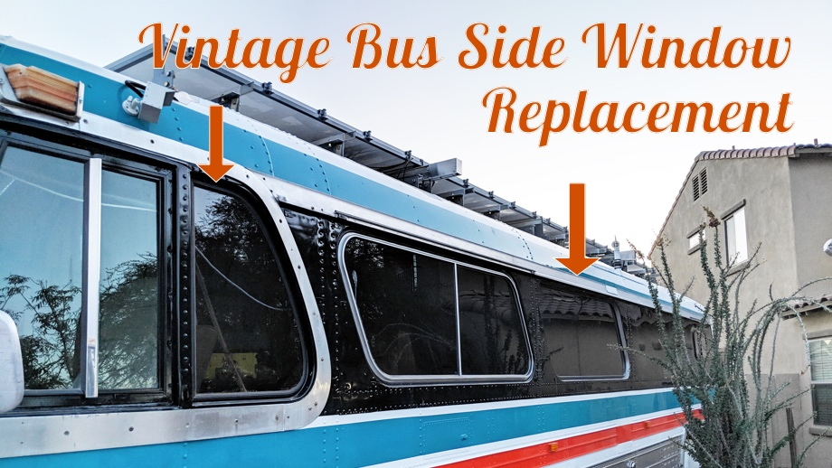 Replacing Side Windows on a Vintage Bus