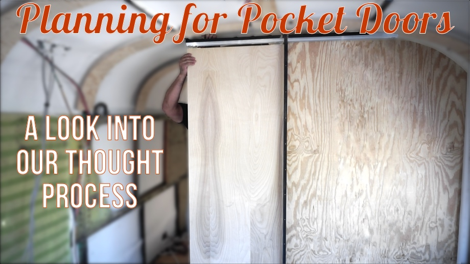 Planning for Pocket Doors - A Peek Inside our Thought Process