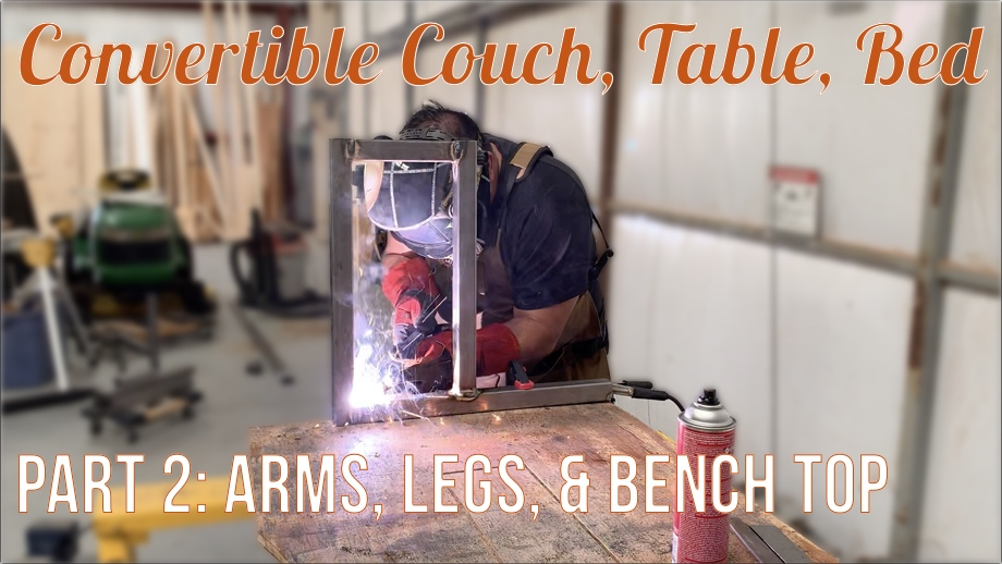 Convertible Couch, Table, Bed - Part 2: Hinging Arms, Legs, & Bench Top