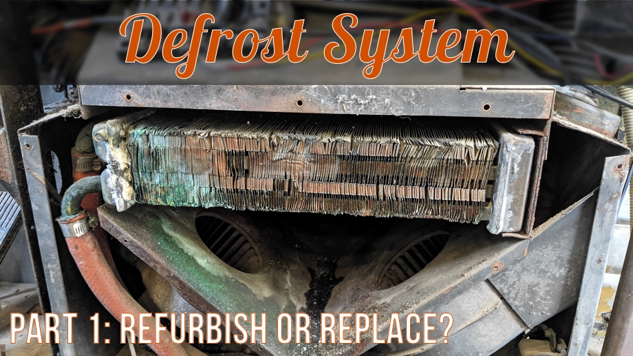 Defrost System - Part 1: Refurbish or Replace?
